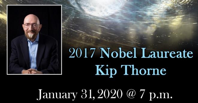 Nobel Laureate Kip Thorne January 31, 2020